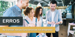 novos funcionários e os erros mais comuns